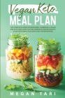 Vegan Keto Meal Plan: The Complete Guide for Beginners. Combining a Vegan and Keto-Diet Lifestyle: Feel Energetic and Be Healthy. 21 days Ke Cover Image