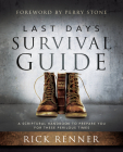 Last Days Survival Guide: A Scriptural Handbook to Prepare You for These Perilous Times Cover Image