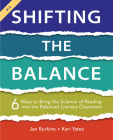 Shifting the Balance: 6 Ways to Bring the Science of Reading into the Balanced Literacy Classroom Cover Image