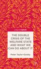 The Double Crisis of the Welfare State and What We Can Do about It (Palgrave Pivot) Cover Image
