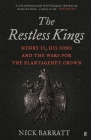 The Restless Kings: Henry II, His Sons and the Wars for the Plantagenet Crown Cover Image