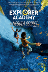 Explorer Academy: The Nebula Secret (Book 1) Cover Image