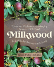 Milkwood: Real skills for down-to-earth living Cover Image