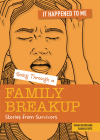Going Through a Family Breakup: Stories from Survivors (It Happened to Me) Cover Image