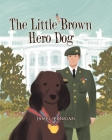 The Little Brown Hero Dog Cover Image