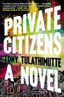 Private Citizens: A Novel Cover Image