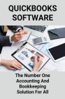 Quickbooks Software: The Number One Accounting And Bookkeeping Solution For All: Bookkeeping With Quickbooks Training Cover Image