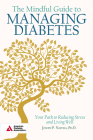 The Mindful Guide to Managing Diabetes: Your Path to Reducing Stress and Living Well Cover Image