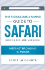 The Ridiculously Simple Guide To Safari: Internet Browsing In MacOS (MacOS Big Sur Version) Cover Image