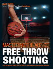 Mastering the Art of Free Throw Shooting Cover Image