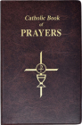 Catholic Book of Prayers: Popular Catholic Prayers Arranged for Everyday Use Cover Image