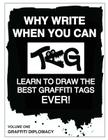 Why Write When You Can Tag: Learn to Draw the Best Graffiti Tags Ever! Cover Image
