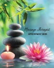 Massage Therapist Appointment Book: Therapy Log Notes, Client Planner, Record Information Organizer, Schedule, Journal Cover Image