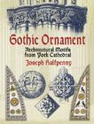 Gothic Ornament: Architectural Motifs from York Cathedral (Dover Pictorial Archives) Cover Image