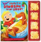 There's a Dinosaur in My Soup! Cover Image