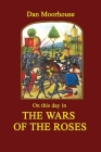 On this Day in the Wars of the Roses Cover Image