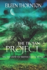 The Trojan Project: Large Print Edition Cover Image