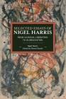 Selected Essays of Nigel Harris: From National Liberation to Globalisation (Historical Materialism #146) Cover Image