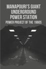 Manapouri's Giant Underground Power Station: Power Project Of The 1960S: Manapouri Power Station Cover Image
