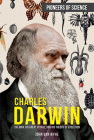 Charles Darwin: The Man, His Great Voyage, and His Theory of Evolution (Pioneers of Science) Cover Image