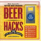 Beer Hacks: 100 Tips, Tricks, and Projects Cover Image