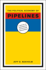 The Political Economy of Pipelines: A Century of Comparative Institutional Development Cover Image