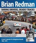 Brian Redman: Daring drivers, deadly tracks Cover Image