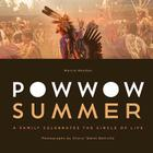 Powwow Summer: A Family Celebrates the Circle of Life Cover Image