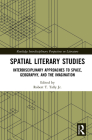 Spatial Literary Studies: Interdisciplinary Approaches to Space, Geography, and the Imagination (Routledge Interdisciplinary Perspectives on Literature) Cover Image