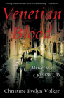 Venetian Blood: Murder in a Sensuous City Cover Image