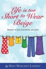 Life is Too Short to Wear Beige 12-31-16 Cover Image