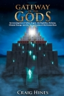 Gateway of the Gods: An Investigation of Fallen Angels, the Nephilim, Alchemy, Climate Change, and the Secret Destiny of the Human Race Cover Image