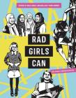 Rad Girls Can: Stories of Bold, Brave, and Brilliant Young Women Cover Image