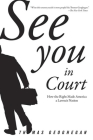 See You in Court: How the Right Made America a Lawsuit Nation Cover Image