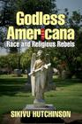 Godless Americana: Race and Religious Rebels Cover Image