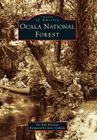 Ocala National Forest (Images of America (Arcadia Publishing)) Cover Image