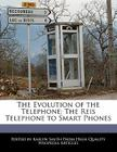 The Evolution of the Telephone: The Reis Telephone to Smart Phones Cover Image