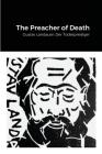 The Preacher of Death: Gustav Landauer: Der Todesprediger Cover Image