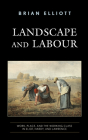 Landscape and Labour: Work, Place, and the Working Class in Eliot, Hardy, and Lawrence Cover Image