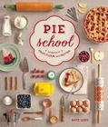 Pie School: Lessons in Fruit, Flour & Butter Cover Image