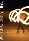 Troubling the Line: Trans and Genderqueer Poetry and Poetics Cover Image