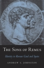 Sons of Remus: Identity in Roman Gaul and Spain Cover Image