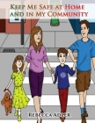 Keep Me Safe At Home And In My Community: A Handbook On Safety For Young Children And Their Families Cover Image