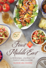 Feast in the Middle East: A Personal Journey of Family and Cuisine Cover Image