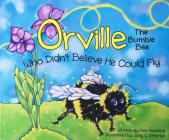 Orville: The Bumble Bee Who Didn't Believe He Could Fly Cover Image