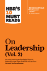 Hbr's 10 Must Reads on Leadership, Vol. 2 (with Bonus Article the Focused Leader by Daniel Goleman) Cover Image