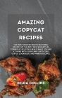 The New Copycat Recipes: The Most Wanted Mouth-Watering Restaurant Recipes in a Cookbook. Eat Like if You Are in a Restaurant while You are at Cover Image