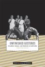 Unfinished Gestures: Devadasis, Memory, and Modernity in South India (South Asia Across the Disciplines) Cover Image