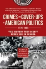 Crimes and Cover-ups in American Politics: 1776-1963 Cover Image