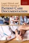 Legal, Ethical, and Practical Aspects of Patient Care Documentation: A Guide for Rehabilitation Professionals Cover Image